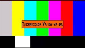Technicolor Ya-da-ya-da