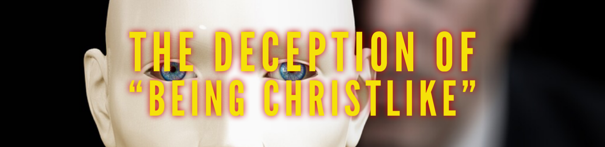 The deception of being Christlike