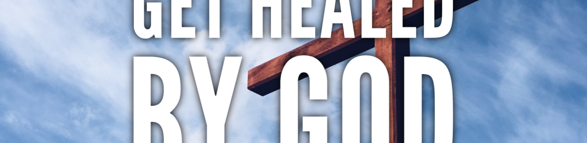 Get Healed By God